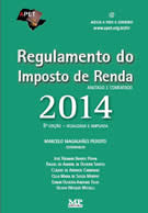 Regulamento do Imposto de Renda 2014 - anotado e comentado